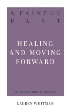 A Painful Past: Healing and Moving Forward