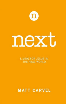 Next: Living for Jesus in the Real World