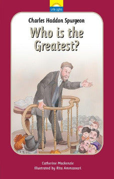 Charles Spurgeon - Who Is The Greatest? (Pre-Order)