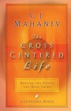 The Cross Centered Life