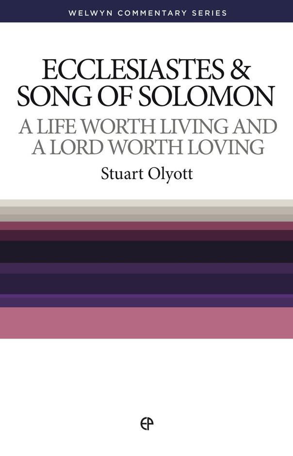 Ecclesiastes & Song of Solomon: A Life worth Living and a Lord worth Loving