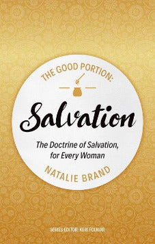 The Good Portion – Salvation: The Doctrine of Salvation, for Every Woman