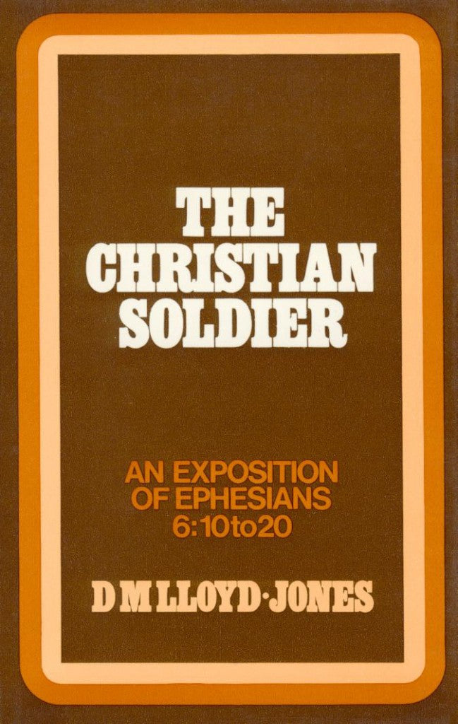 Ephesians Ch 6:10 - 20 The Christian Soldier (Used Copy)