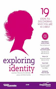 Exploring Identity: 19 Steps to Discovering Who You are in Christ