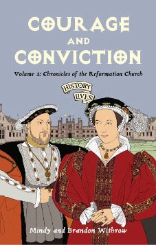 Courage and Conviction Volume 3: Chronicles of the Reformation Church