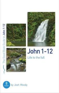 The Good Book Guide to John 1-12