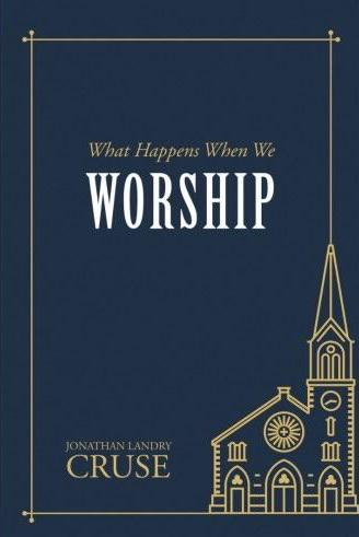 What Happens When We Worship? (New Stock Coming Soon)