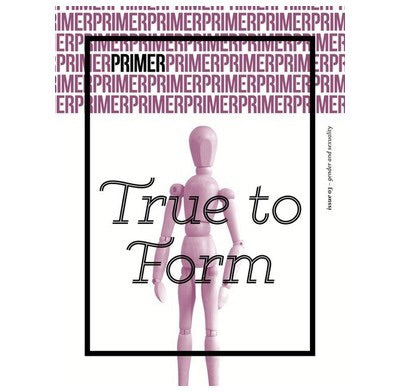 Primer 3: True To Form
