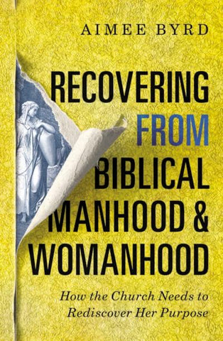 Recovering From Biblical Manhood and Womanhood (Pre-Order)