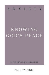 Anxiety- Knowing God's Peace