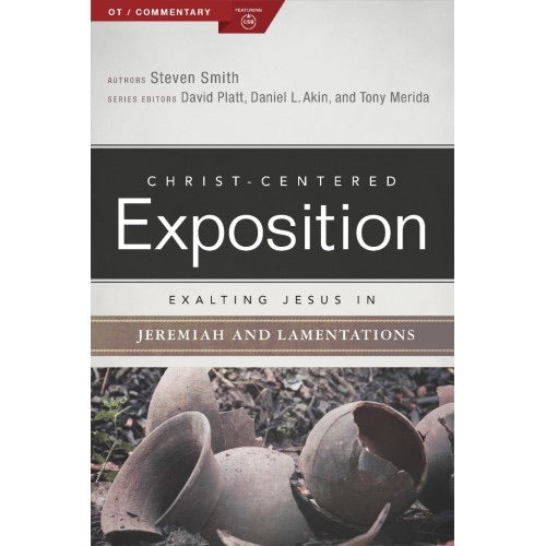 Christ- Centered Exposition Exalting Jesus In Lamentations