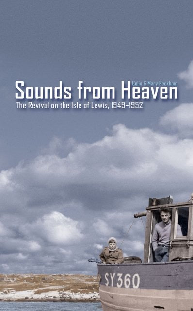 Sounds from Heaven The Revival on the Isle of Lewis, 1949-1952