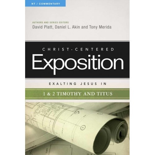 Christ- Centered Exposition Exalting Jesus in 1&2 Timothy