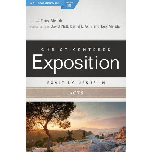Christ-Centered Exposition Exalting Jesus in Acts