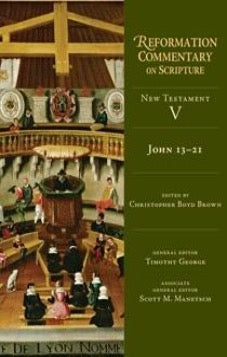 Reformation Commentary on Scripture: John 13-21