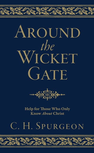 Around the Wicket Gate. Help for Those Who Only Know About Christ