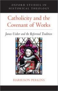 Catholicity and the Covenant of Works (Pre-Order 5.11.2020)