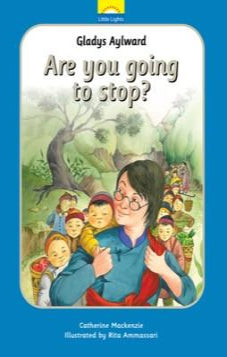 Are You Going to Stop? (Gladys Aylward)