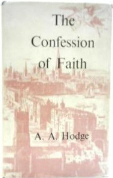 The Confession of Faith: A Commentary (Used Copy)
