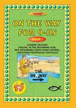 On The Way For 9-11s: Book 1