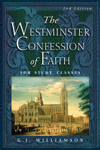 The Westminster Confession of Faith for Study Classes