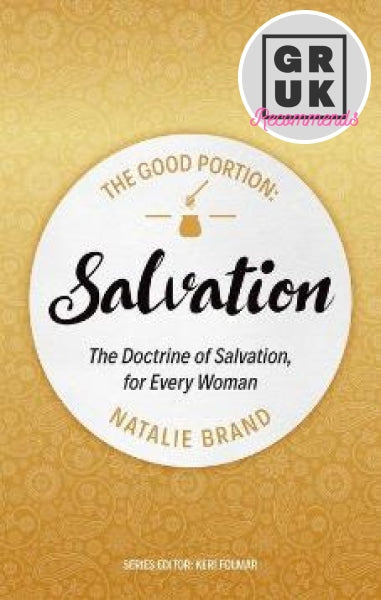 The Good Portion Salvation: Doctrine Of Salvation For Every Woman Bw Special Paperback