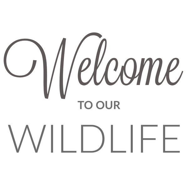 Welcome To Our Wildlife ~ Printable Sign
