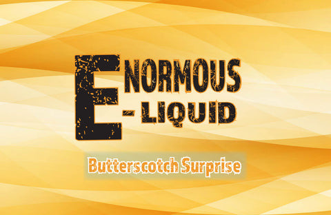 Enormous Butterscotch Surprise 120ml