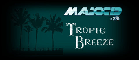 Maxx'd Tropic Breeze