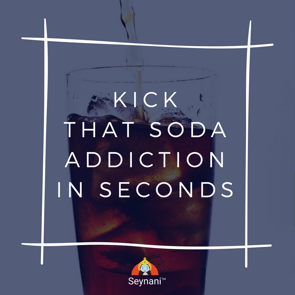 soda addiction is real, kick it in seconds