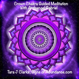 Guided Meditation Archangel Gabriel Crown Chakra for Wisdom Connection to Spirit Tara J Clarke