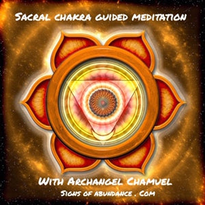 Sacral Chakra Guided Meditation with Archangel Chamuel