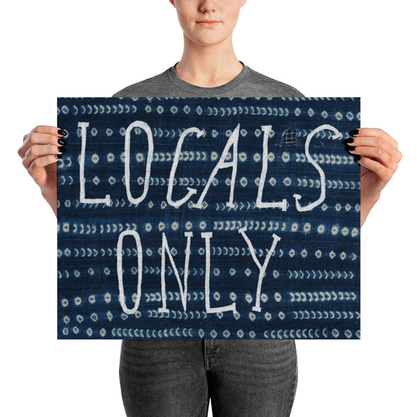 "Locals Only Print 8""x10"", 16""x20"""
