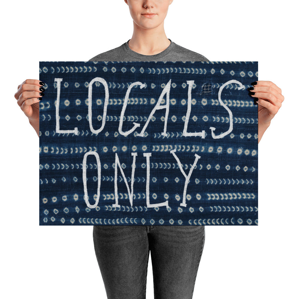 "Locals Only Print 18""x24"""