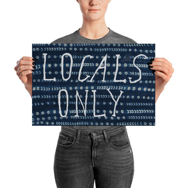 "Locals Only Print 12""x18"", 24""x36"""
