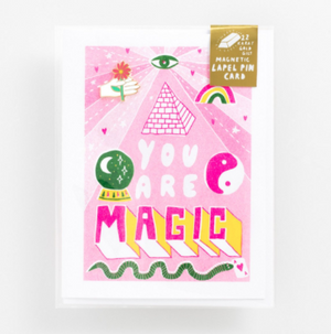 You Are Magic Lapel Card