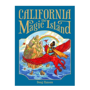 California, the Magic Island by Doug Hansen