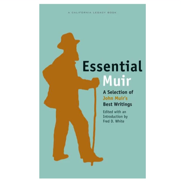 Essential Muir by Fred D. White and John Muir