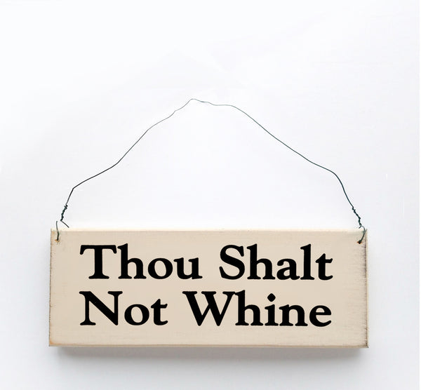 wood sign saying Thou Shalt Not Whine