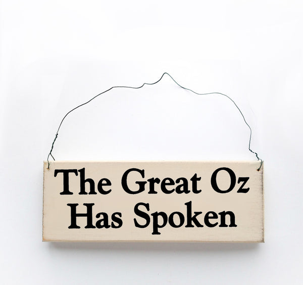 wood sign saying The Great Oz has spoken