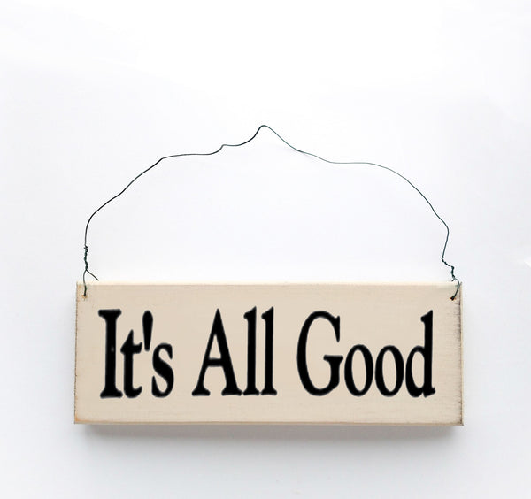 wood sign saying It's All Good