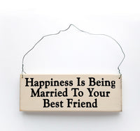 wood sign saying Happiness is Being Married to Your Best Friend