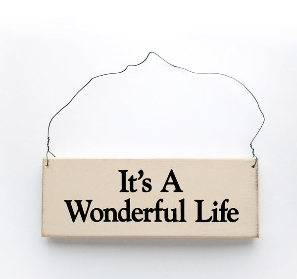 wood sign saying It's a Wonderful Life