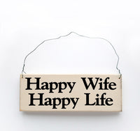 wood sign saying Happy Wife, Happy Life