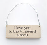 I Love You To The Vineyard And Back
