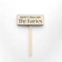 Don't Piss Off the Fairies Garden Stake