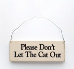 wood sign saying Please Don't Let the Cat Out