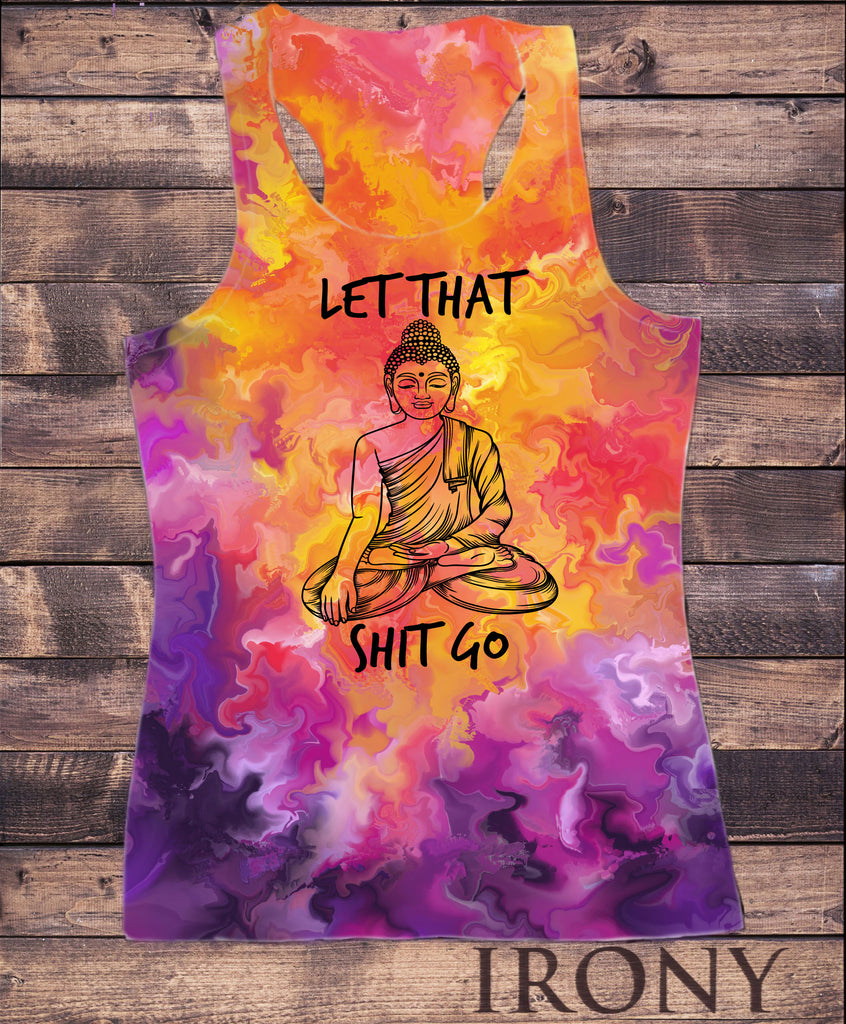 "Womens Vest Top, Buddha ""Let that sh*t go"" Yoga Meditation Sublimation effect Print SUB778"