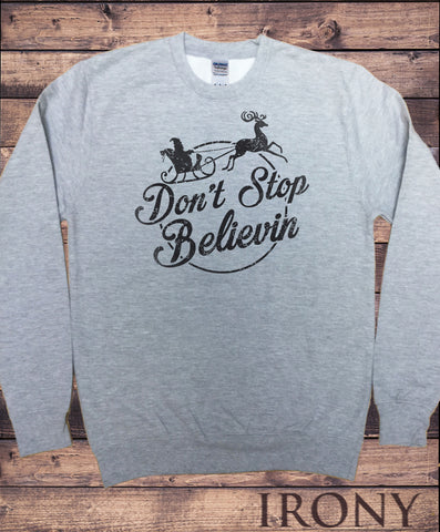 Men's Grey Sweatshirt 'Dont Stop Believin' Merry Christmas Santa Reindeer Gift Print SWT1054