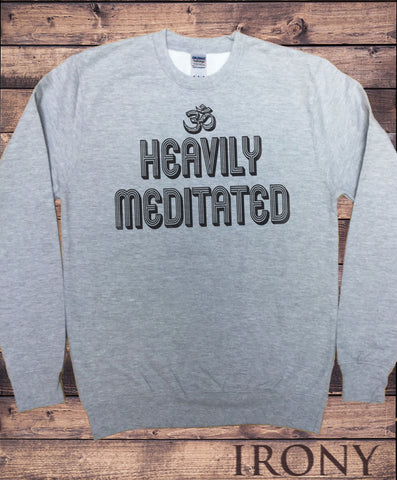 Men's Sweatshirt 'Heavily Meditated' Meditation Yoga Peace Buddha Om Zen  Print SWT1073B